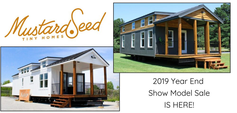 2019 Year End Sale - Mustard Seed Tiny Homes