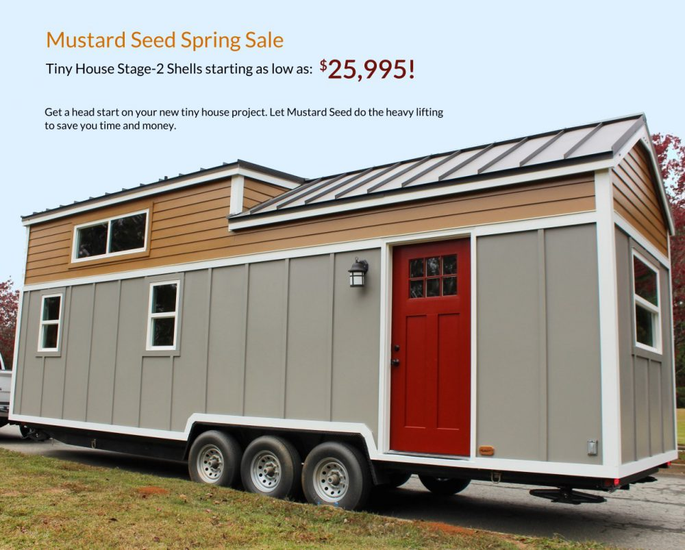 Tiny House Shells Spring Sale from Mustard Seed Tiny Homes